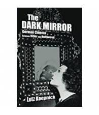 The dark mirror - German Cinema between Hitler and Hollywood