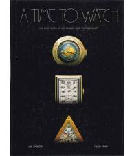 A time to watch. The wirst watch as art: classic, rare, extraordinary.