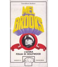 Mel Brooks. L'ultima follia di Hollywood.