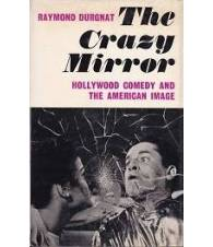 The Crazy Mirror. Hollywood Comedy and the American Image.