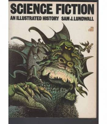 Science Fiction: An Illustrated History by Sam J. Lundwall