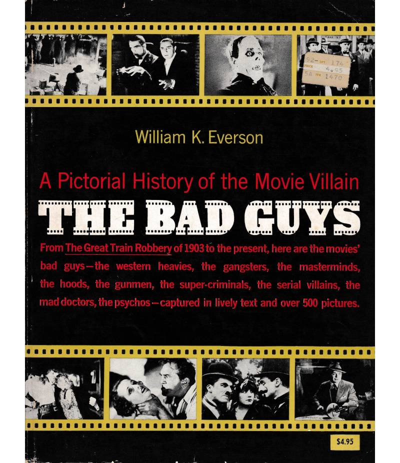 The Bad Guis. A Pictorial History of the Movie Villain