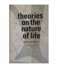 Theories on the nature of life
